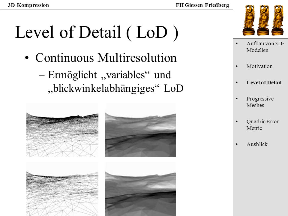 Level of Detail ( LoD ) Continuous Multiresolution