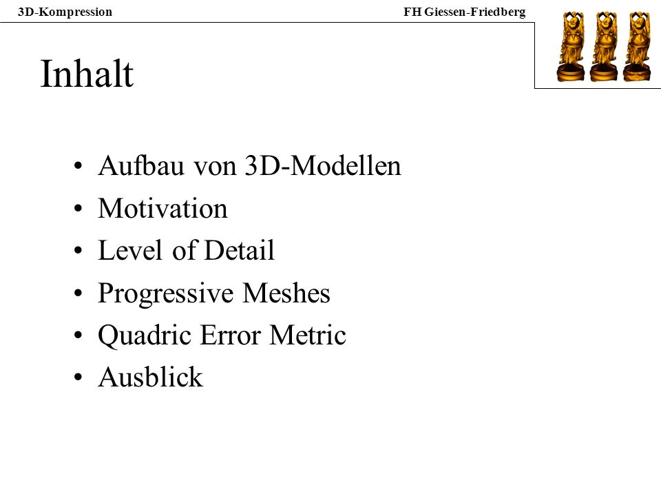 Inhalt Aufbau von 3D-Modellen Motivation Level of Detail