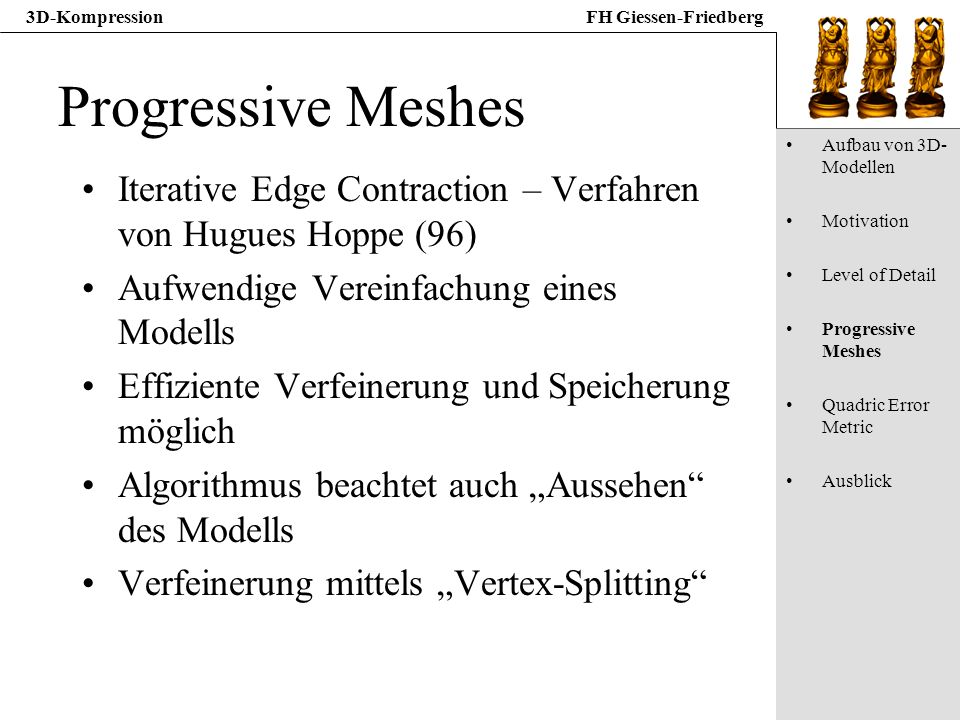 Progressive Meshes Aufbau von 3D-Modellen. Motivation. Level of Detail. Progressive Meshes. Quadric Error Metric.