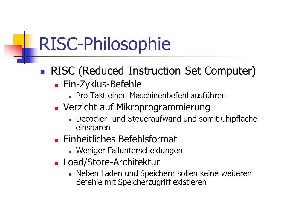 RISC-Philosophie RISC (Reduced Instruction Set Computer)