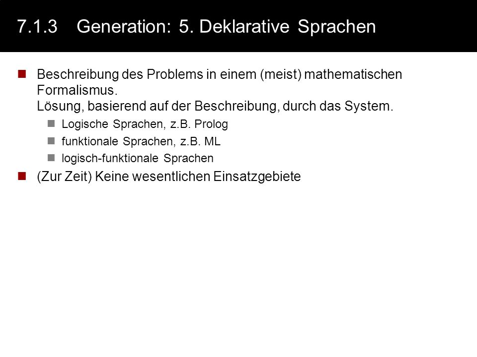 7.1.3 Generation: 5. Deklarative Sprachen