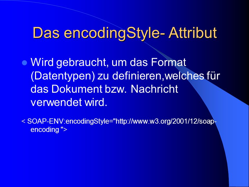 Das encodingStyle- Attribut
