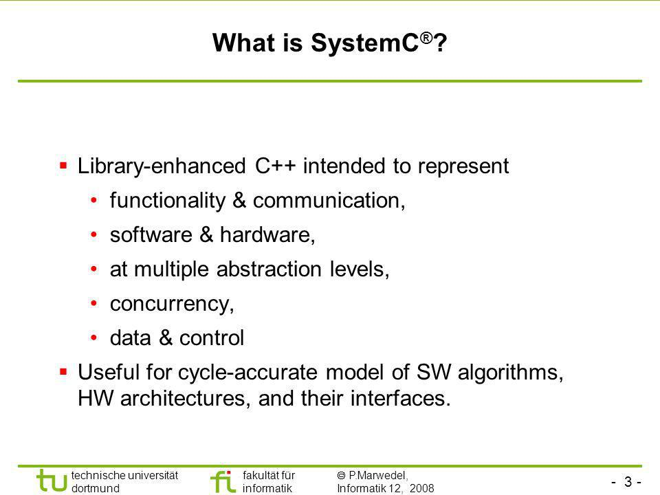 What is SystemC® Library-enhanced C++ intended to represent