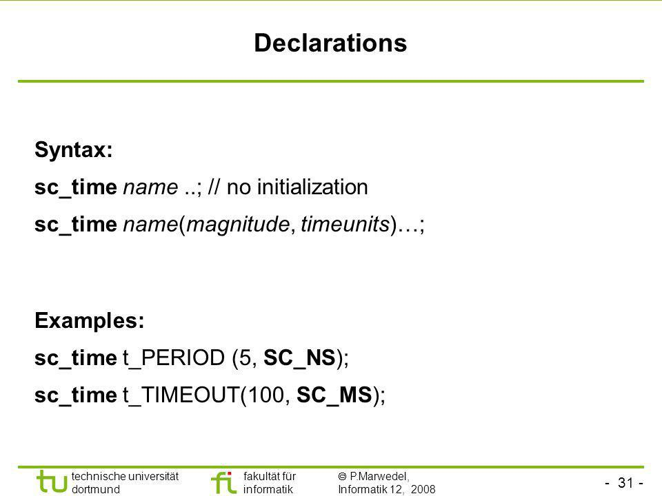 Declarations Syntax: sc_time name ..; // no initialization