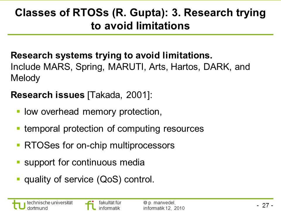Classes of RTOSs (R. Gupta): 3. Research trying to avoid limitations