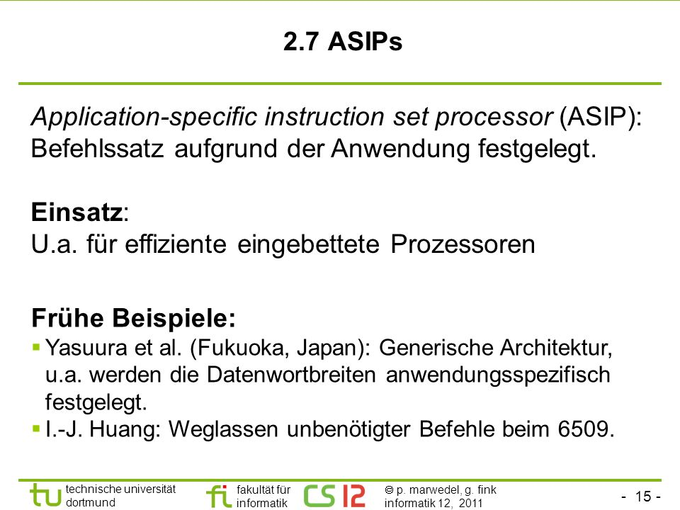 Application-specific instruction set processor (ASIP):