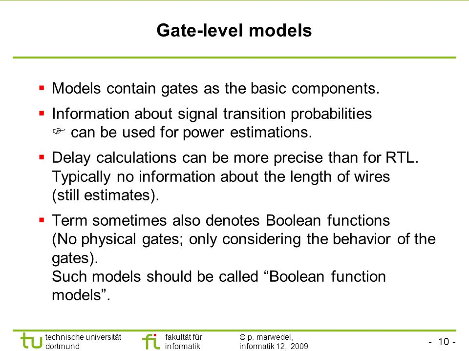 Gate-level models Models contain gates as the basic components.