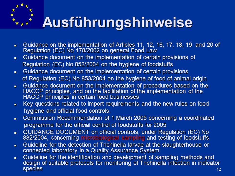 Ausführungshinweise Guidance on the implementation of Articles 11, 12, 16, 17, 18, 19 and 20 of Regulation (EC) No 178/2002 on general Food Law.