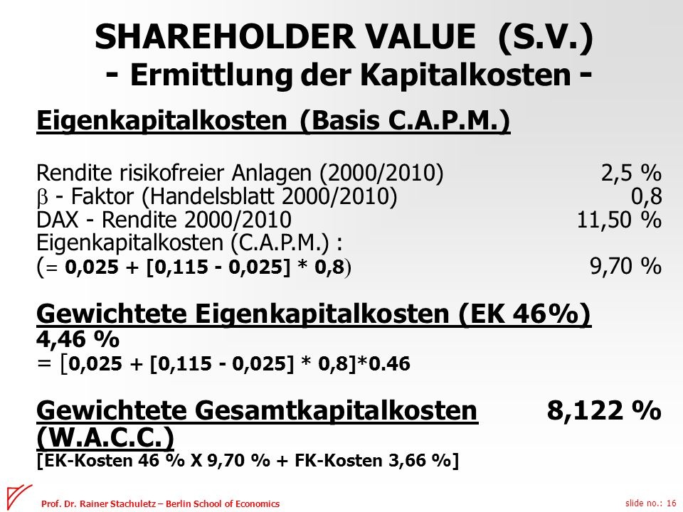 SHAREHOLDER VALUE (S.V.) - Ermittlung der Kapitalkosten -