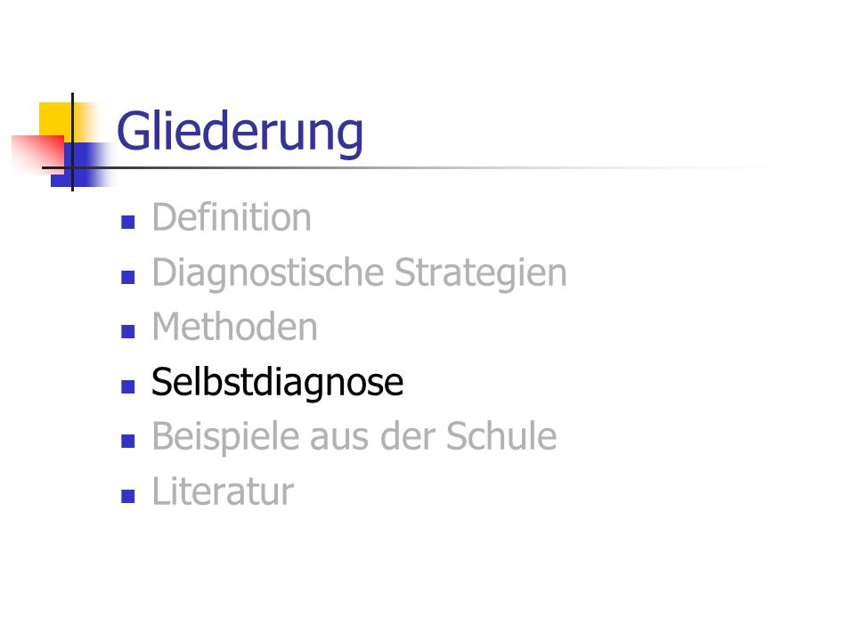 Gliederung Definition Diagnostische Strategien Methoden Selbstdiagnose