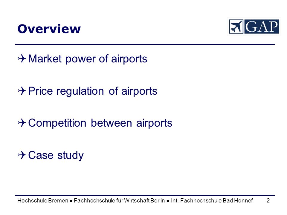 Overview Market power of airports Price regulation of airports