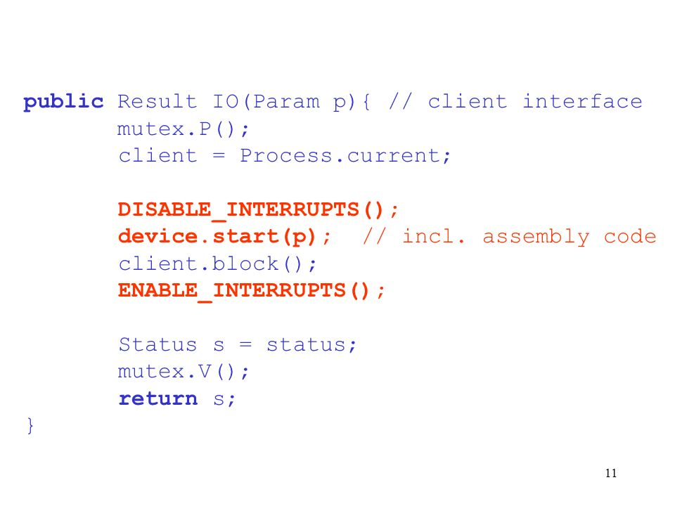 public Result IO(Param p){ // client interface