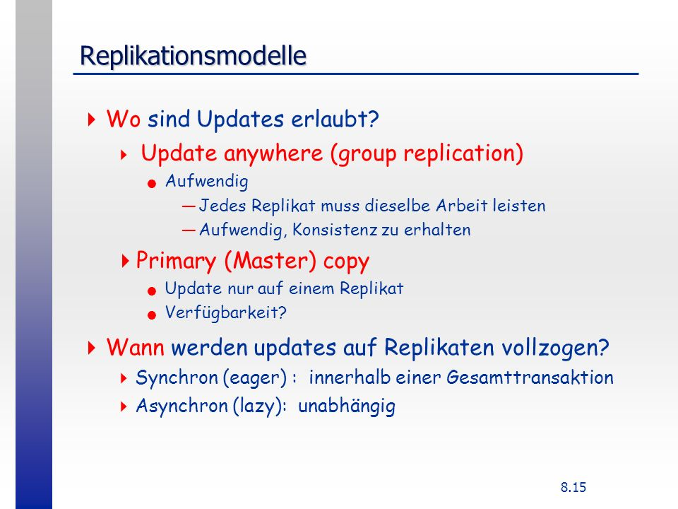 Replikationsmodelle Wo sind Updates erlaubt Primary (Master) copy