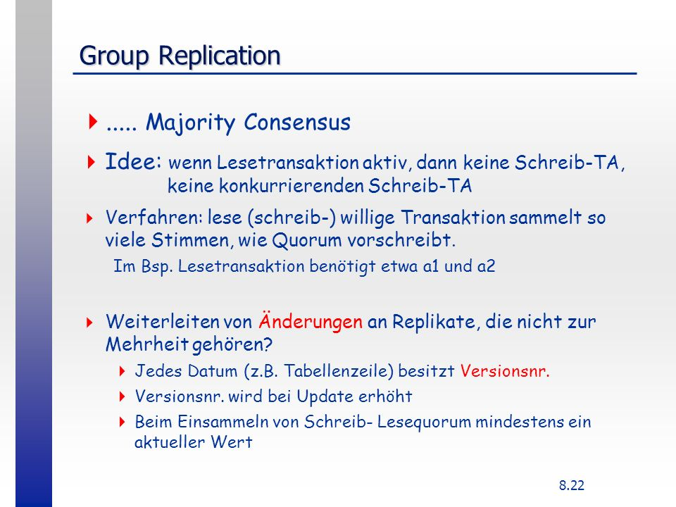 Group Replication ..... Majority Consensus