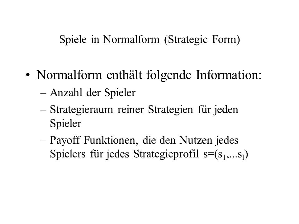 Spiele in Normalform (Strategic Form)