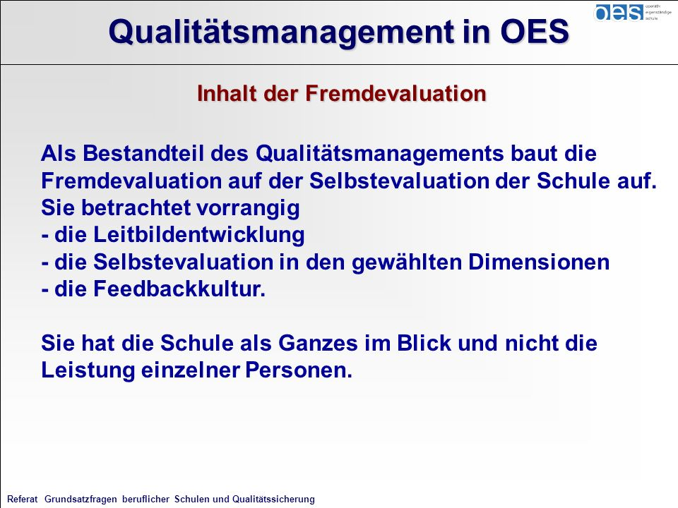 Qualitätsmanagement in OES Inhalt der Fremdevaluation