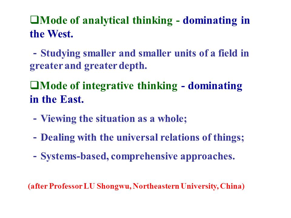 Mode of analytical thinking - dominating in the West.