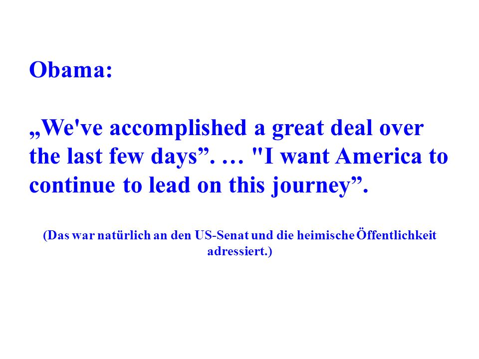 "Obama: ""We ve accomplished a great deal over the last few days . … I want America to continue to lead on this journey ."