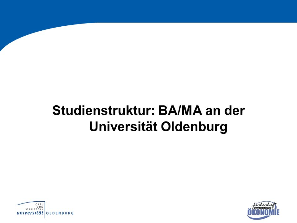 Studienstruktur: BA/MA an der Universität Oldenburg