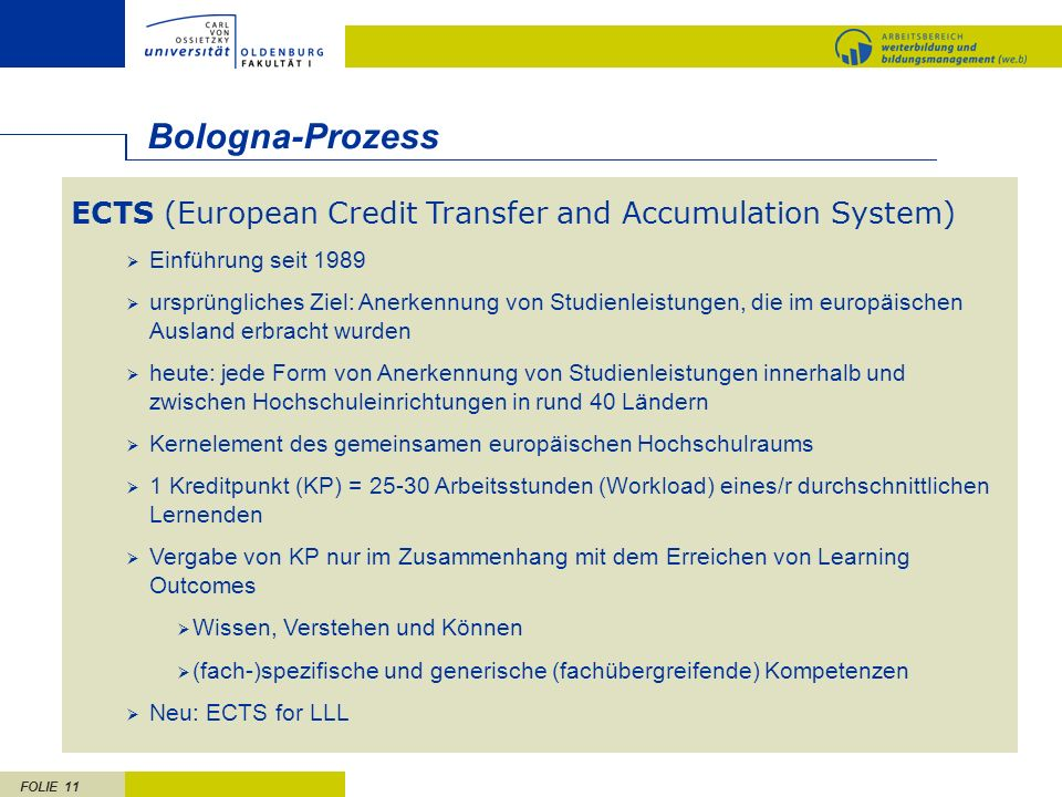 Bologna-Prozess. ECTS (European Credit Transfer and Accumulation System) Einführung seit 1989.