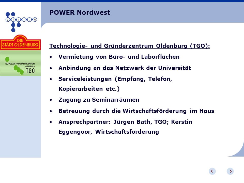 POWER Nordwest Technologie- und Gründerzentrum Oldenburg (TGO):
