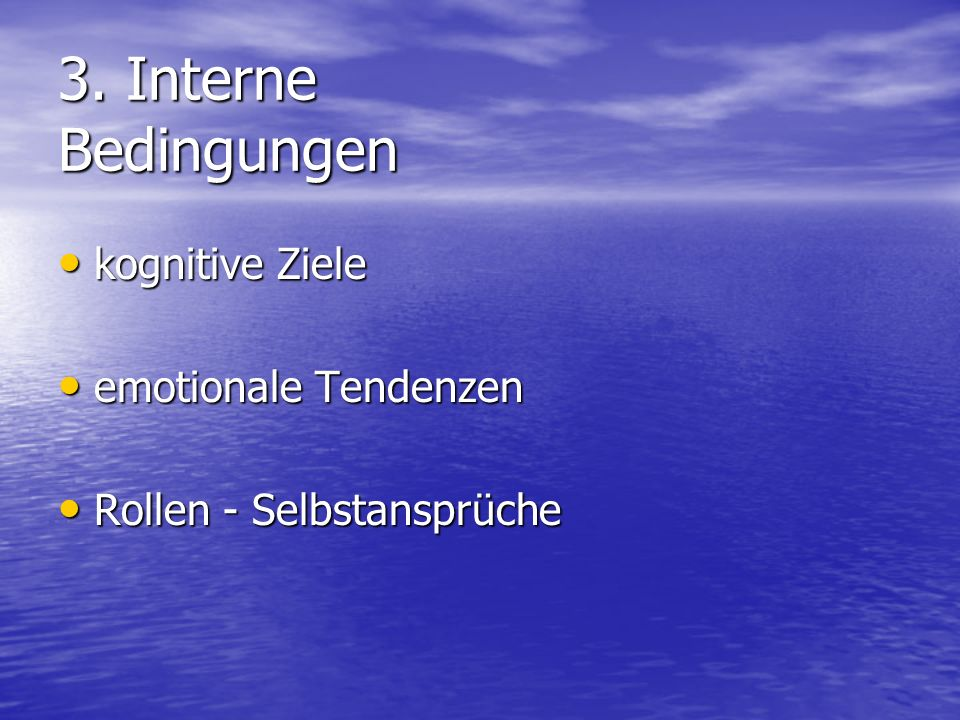 3. Interne Bedingungen kognitive Ziele emotionale Tendenzen