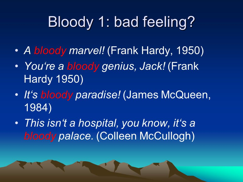 Bloody 1: bad feeling A bloody marvel! (Frank Hardy, 1950)