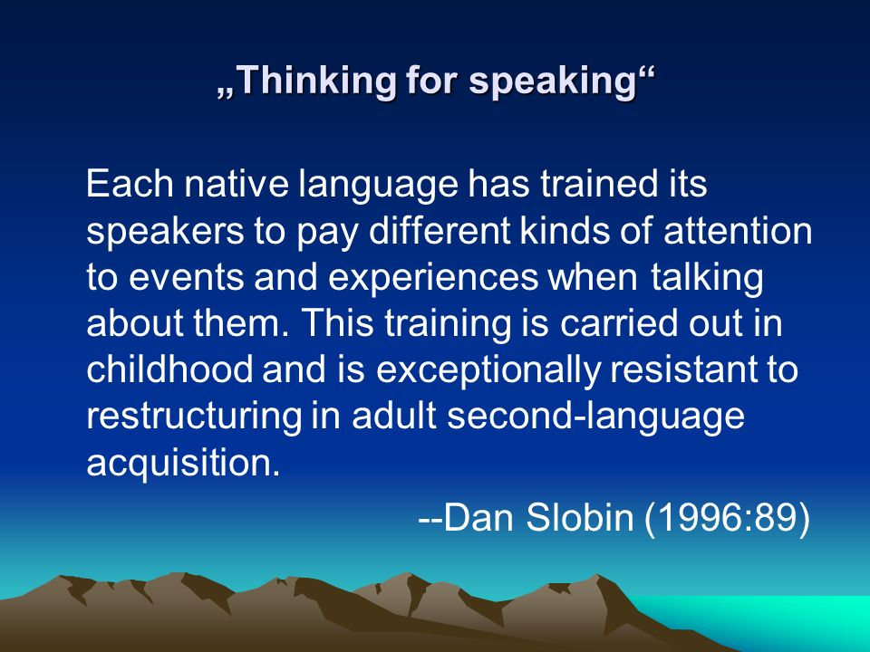 """Thinking for speaking"