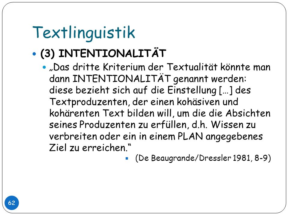 Textlinguistik (3) INTENTIONALITÄT