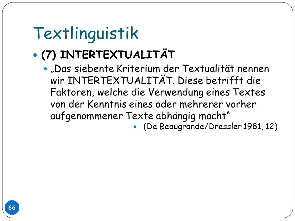 Textlinguistik (7) INTERTEXTUALITÄT
