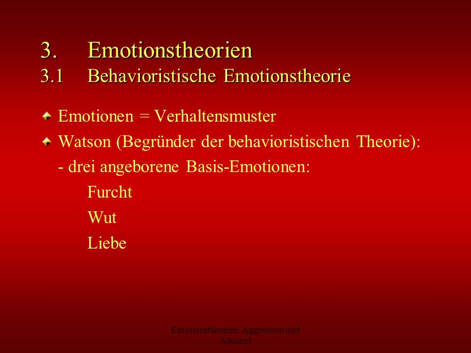 3. Emotionstheorien 3.1 Behavioristische Emotionstheorie