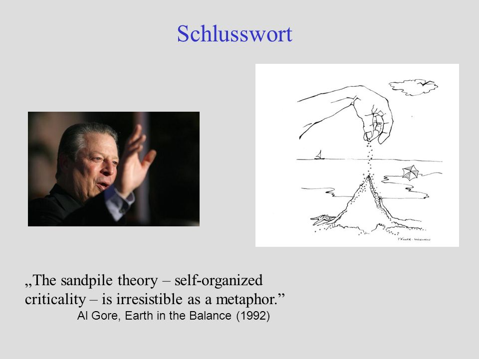 "Schlusswort ""The sandpile theory – self-organized"