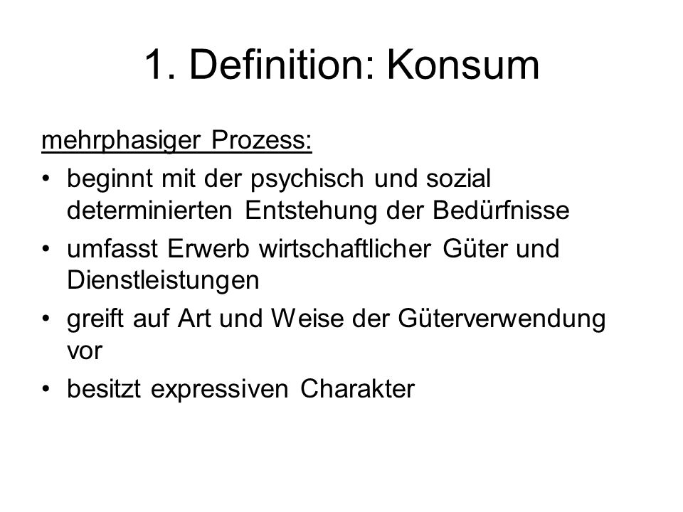 1. Definition: Konsum mehrphasiger Prozess: