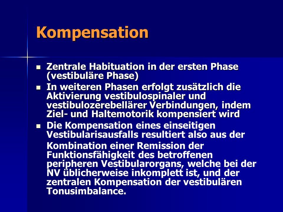Kompensation Zentrale Habituation in der ersten Phase (vestibuläre Phase)