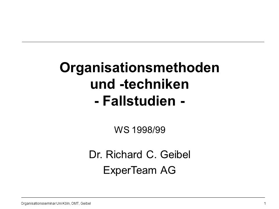 Organisationsmethoden und -techniken - Fallstudien -