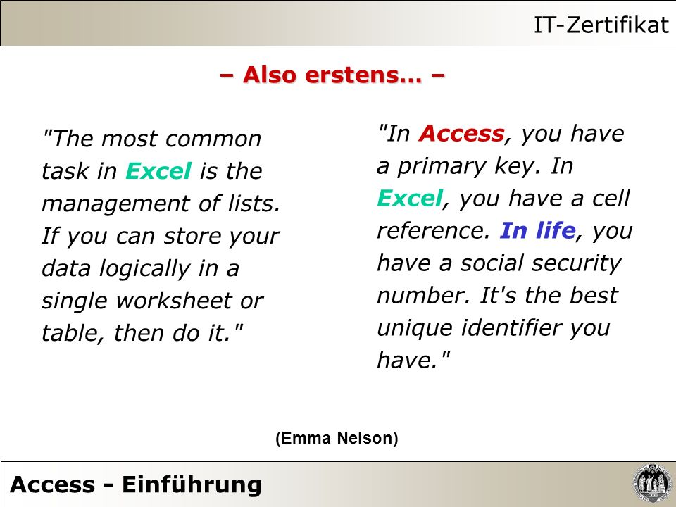 IT-Zertifikat – Also erstens… – In Access, you have The most common