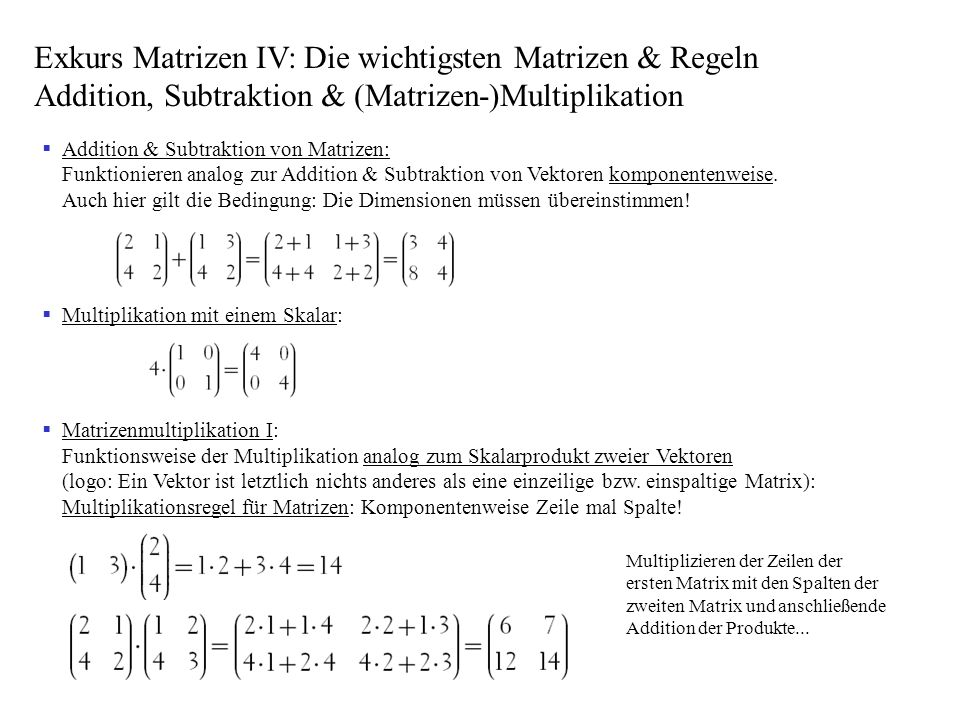 Exkurs Matrizen IV: Die wichtigsten Matrizen & Regeln Addition, Subtraktion & (Matrizen-)Multiplikation