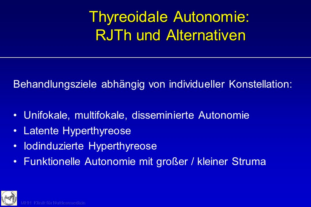 Thyreoidale Autonomie: RJTh und Alternativen