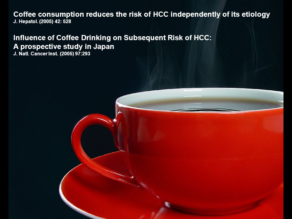 Influence of Coffee Drinking on Subsequent Risk of HCC: