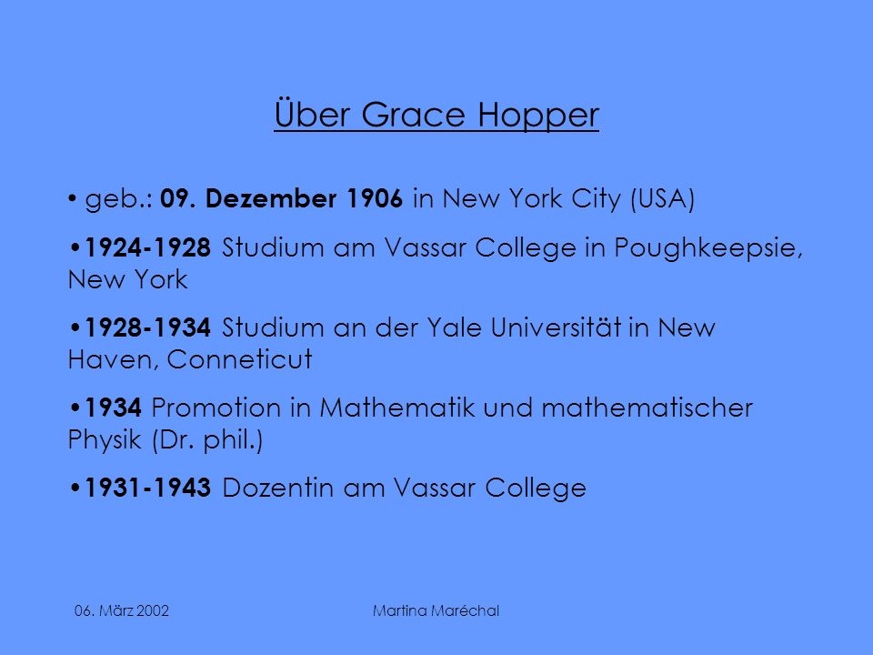Über Grace Hopper geb.: 09. Dezember 1906 in New York City (USA)