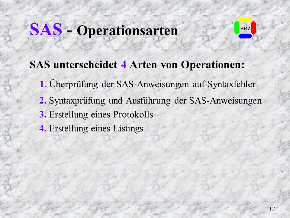 SAS - Operationsarten SAS unterscheidet 4 Arten von Operationen: