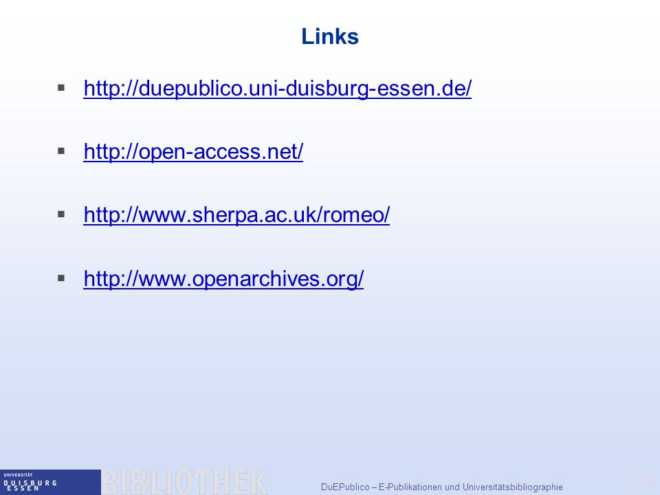 Links http://duepublico.uni-duisburg-essen.de/ http://open-access.net/