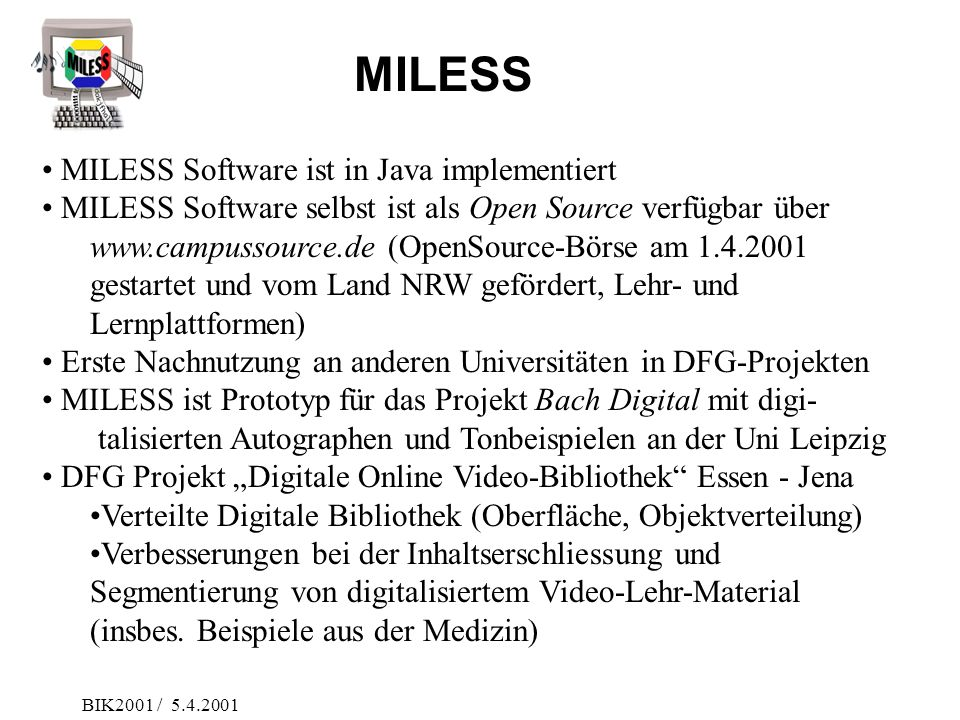 MILESS MILESS Software ist in Java implementiert