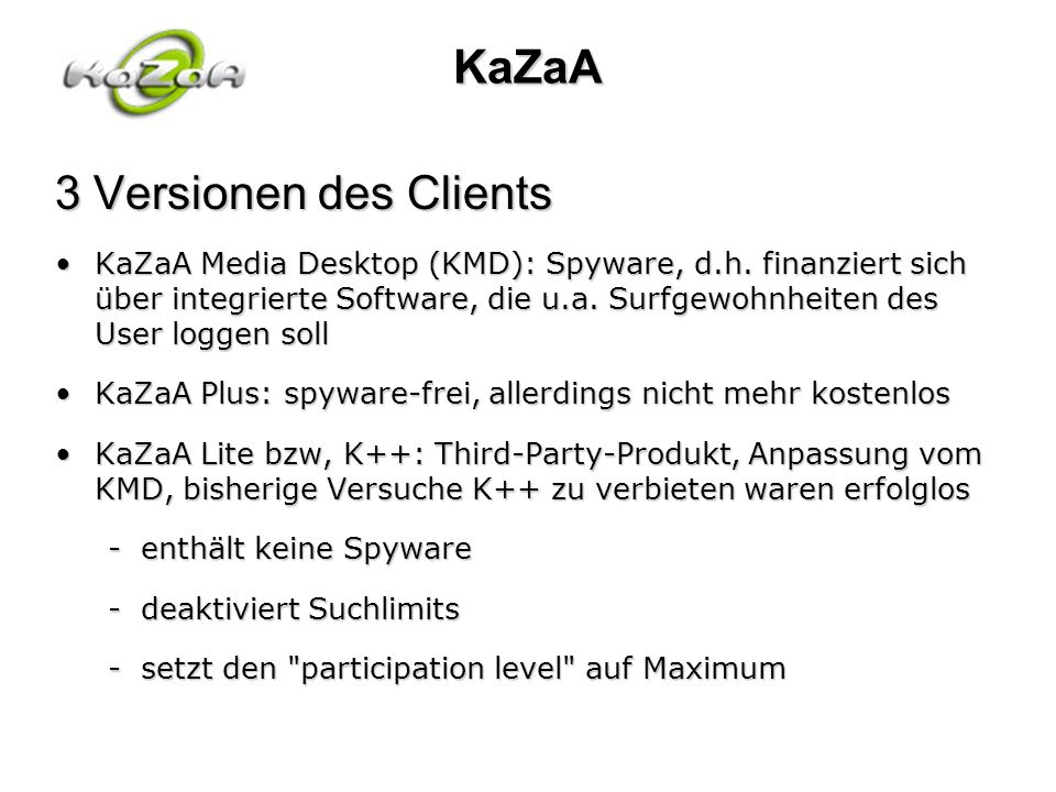 KaZaA 3 Versionen des Clients