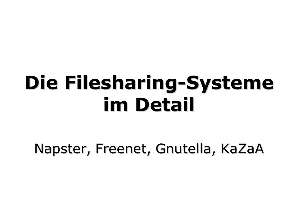 Die Filesharing-Systeme im Detail