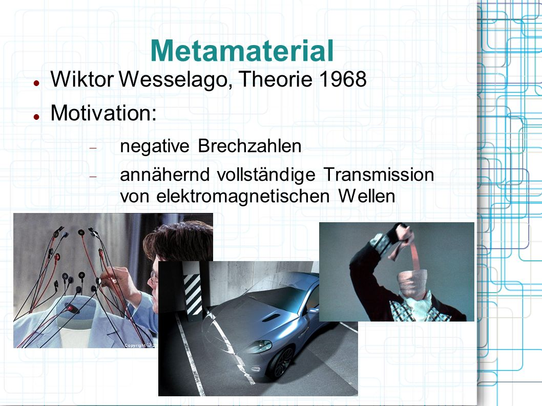 Metamaterial Wiktor Wesselago, Theorie 1968 Motivation: