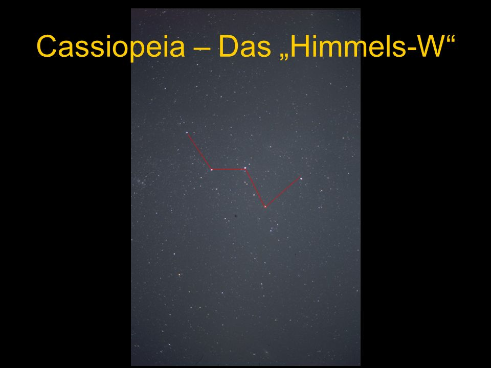 "Cassiopeia – Das ""Himmels-W"