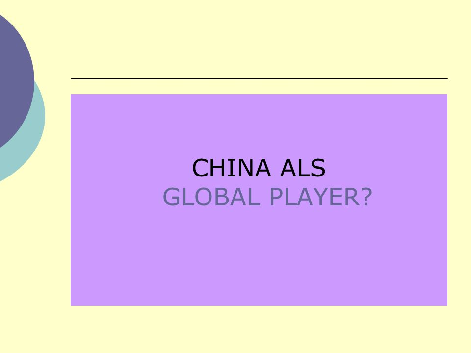 CHINA ALS GLOBAL PLAYER