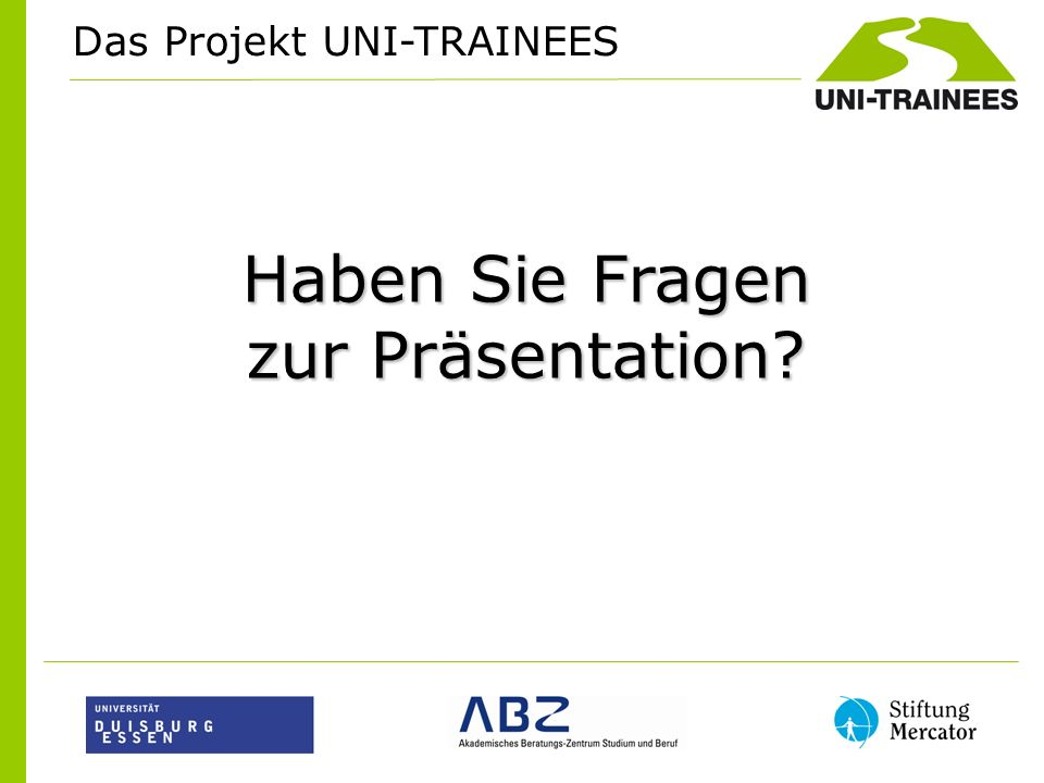 Das Projekt UNI-TRAINEES