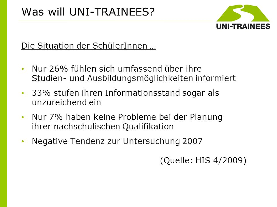 Was will UNI-TRAINEES Die Situation der SchülerInnen …